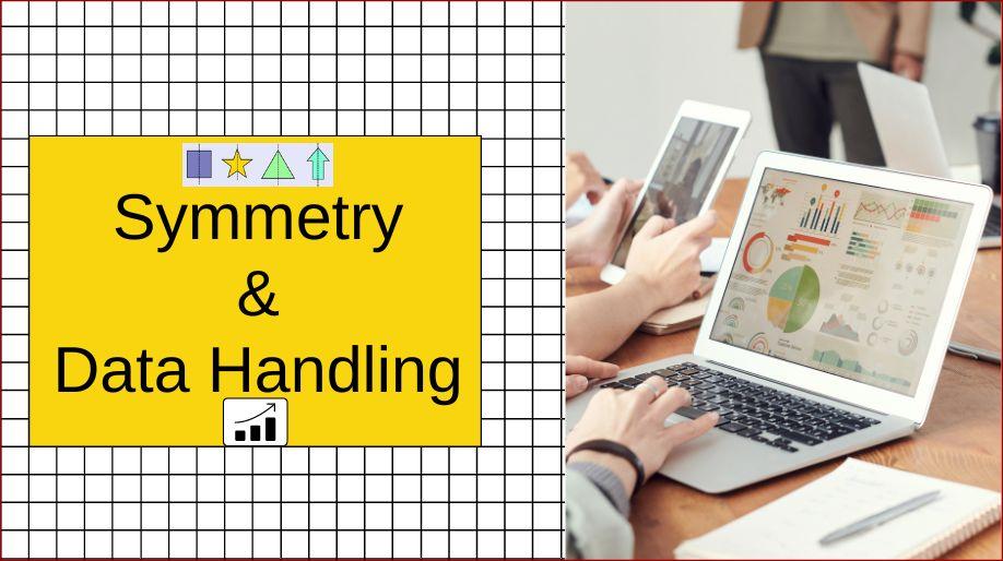 Symmetry & Data Handling