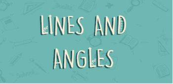 Lines and Angles